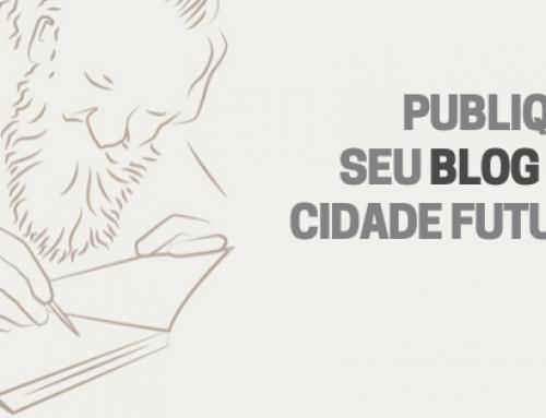 Publique seu blog na Cidade Futura