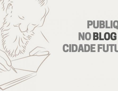 Publique no blog na Cidade Futura